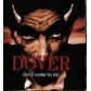 DOVER:DEVIL COME TO ME