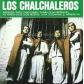 CHALCHALEROS, LOS:LOS CHALCHALEROS