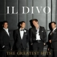 IL DIVO:THE GREATEST HITS (DELUXE EDITION)