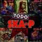 SKA-P:TODO SKA-P (CD+DVD)