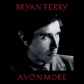 BRYAN FERRY:AVONMORE -IMPORTACION-