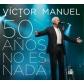 VICTOR MANUEL:50 AÑOS NO ES NADA (2CD+DVD)