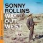 SONNY ROLLINS:WAY OUT WEST (REMASTERS)