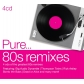VARIOS - PURE...80S REMIXES (4CD) -IMPORTACION-