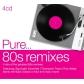 VARIOS - PURE...80S REMIXES (4CD) -IMPORTACION-