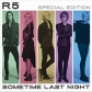 R5:SOMETIME LAST NIGHT (ESP.EDITION+BONUS TRACKS)