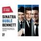 MICHAEL BUBLE,/FRANK SINATRA/-SINATRA, BUBLE, BENNETT-IMPORT