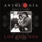 CHICHOS, LOS:ANTOLOGIA (2CD)