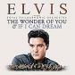 ELVIS PRESLEY:THE WONDER OF YOU:IF CAN DREAM (EDI.ESP.2CD)