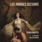CLARA MONTES:LOS AMORES OSCUROS