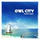OWL CITY:OCEAN EYES
