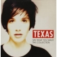 TEXAS:SAY WHAT YOU WANT - THE COLLECTION  -IMPORTACION-