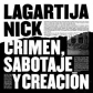 LAGARTIJA NICK:CRIMEN, SABOTAJEJ Y CREACION (LP)