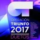 OPERACION TRIUNFO 2017 (O.T.) - DUETOS