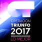 OPERACION TRIUNFO 2017 (O.T.) - LO MEJOR 1ª PARTE