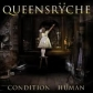 QUEENSRICHE:CONDITION HÜMAN (STANDARD CD JEWELCASE)