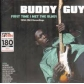 BUDDY GUY:FIRST TIME THE BLUES /1958-1963 (HQ) -LP 180 GR.-