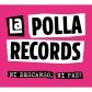 POLLA RECORDS, LA:NI DESCANDO NI PAZ