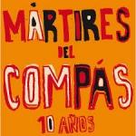 MARTIRES DEL COMPAS:10 AÑOS MARTIRES DEL COMPAS (JEWEL)