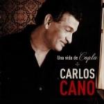 CARLOS CANO:UNA VIDA DE COPLA (JEWEL)