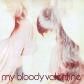 MY BLOODY VALENTINE:ISN´T ANYTHING (ESP.EDITION REMASTERED)