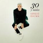 SERGIO DALMA:SERGIO DALMA 30 Y TANTOS (CD+DVD)