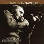 CHARLES AZNAVUR:CHANTEUR EXTRAORDINAIRE (180GR.) -2LP- (IMPO
