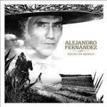 ALEJANDRO FERNANDEZ:HECHO EN MEXICO
