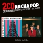 NACHA POP:BUENA DISPOSICION / NACHA POP (2CD ORIGINALES)