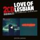 LOVE OF LESBIAN:1999 /LA NOCHE ETERNA - LOS DIAS VIVIDOS (2C