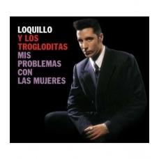 LOQUILLO Y LOS TROGLODITAS:MIS PROBLEMAS CON LAS MUJERES(RSD