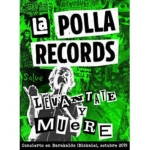 POLLA RECORDS, LA:LEVANTATE Y MUERE (2CD+DVD)