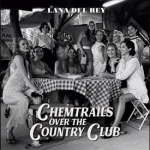 LANA DEL REY:CHEMTRAILS OVER THE COUNTRY CLUB