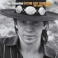 STEVE RAY VAUGHAN & DOUBLE TROUBLE:THE ESSENTIAL STEVE RAY V