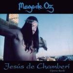 MAGO DE OZ:JESUS DE CHAMBERI (JEWEL)